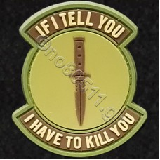 If I Tell You I Have To Kill You, Αυτοκόλλητο Σήμα από PVC (Πράσινο-Χακί)