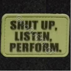 Shut Up, Listen, Perform, Αυτοκόλλητο Σήμα από PVC (Χακί-Μαύρο)