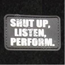 Shut Up, Listen, Perform, Αυτοκόλλητο Σήμα από PVC (Μαύρο-Λευκό)